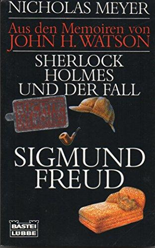 Sherlock Holmes und der Fall Sigmund Freud: Nicholas Meyer