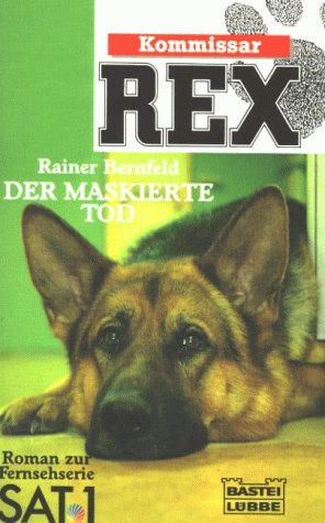 9783404138081: Kommissar Rex. Der maskierte Tod. Roman zur Fernseh- Serie.