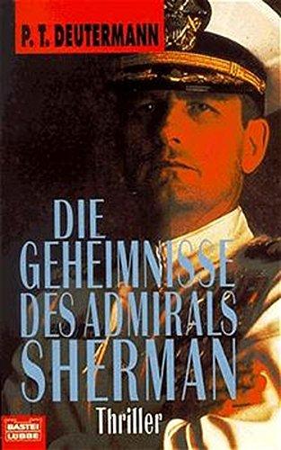 9783404139361: Die Geheimnisse des Admirals Sherman. Thriller.