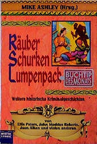 9783404139446: Räuber Schurken Lumpenpack - Weitere historische Kriminalgeschichten