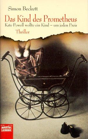 9783404139750: Das Kind Des Prometheus Thriller ; [Kate Powell Wollte Ein Kind Um Jeden Preis]