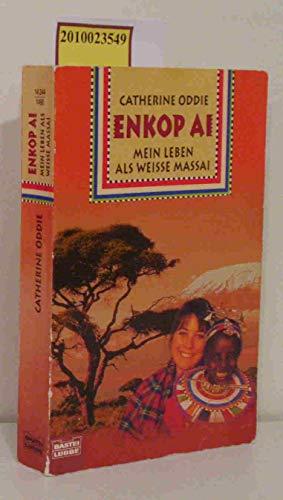 9783404142446: Enkop Ai, Mein Leben als wei�e Massai