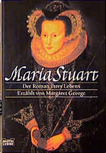 9783404144723: Maria Stuart: Der Roman ihres Lebens