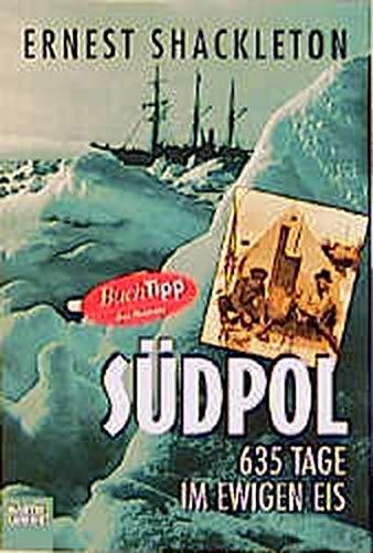 9783404145096: Südpol, 635 Tage im ewigen Eis