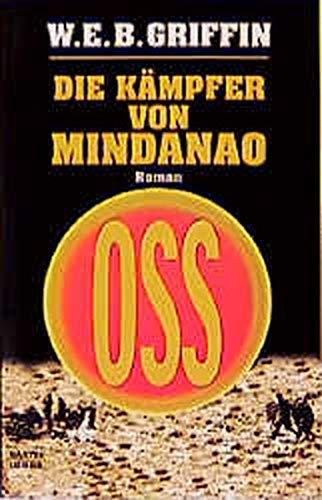 Die OSS- Saga. Die Kämpfer von Mindanao. (9783404145928) by W. E. B. Griffin