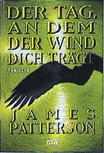 Der Tag, an dem der Wind dich: James Patterson