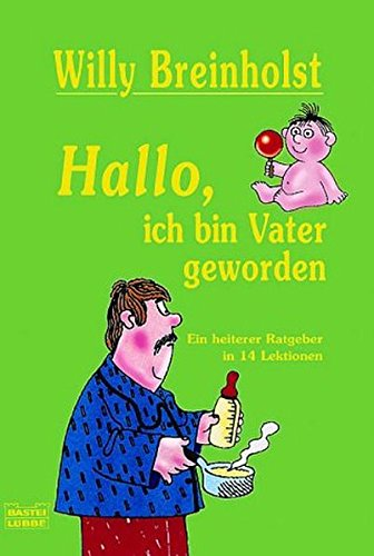 9783404147649: Hallo - ich bin Vater geworden.