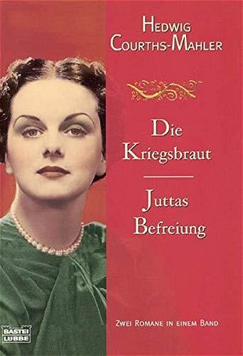 9783404147939: Die Kriegsbraut. / Juttas Befreiung. Zwei Romane in einem Band.