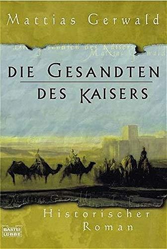 Die Gesandten des Kaisers: Gerwald, Mattias: