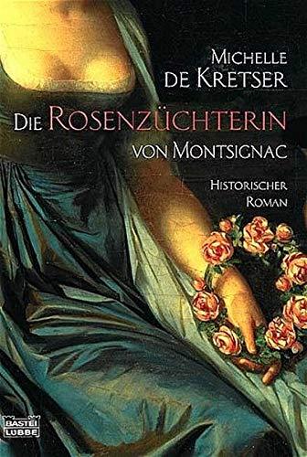 9783404149025: Die Rosenzüchterin von Montsignac.