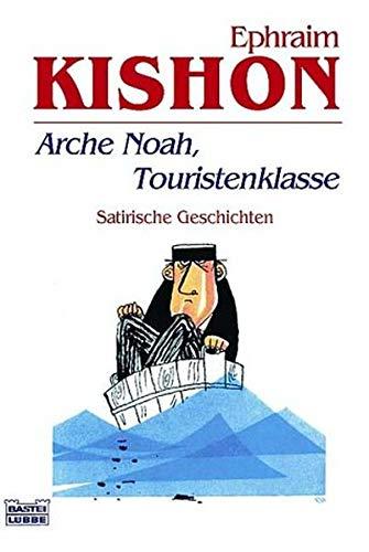 9783404149193: Arche Noah, Touristenklasse. Neue Satiren aus Israel.
