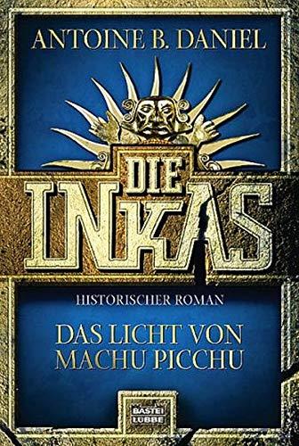 9783404151370: Die Inkas. Das Licht von Machu Picchu.