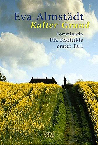 9783404152391: Kalter Grund: Kommissarin Pia Korittkis erster Fall
