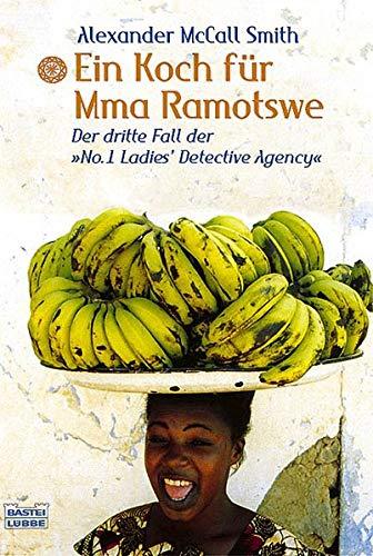 9783404152636: Ein Koch für Mma Ramotswe
