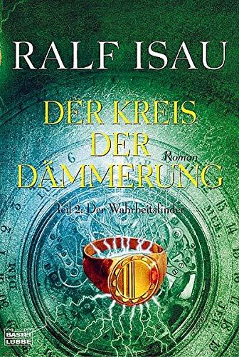 9783404153190: Der Kreis der Dämmerung, Teil 2: Der Wahrheitsfinder.