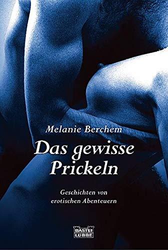 9783404153510: Das gewisse Prickeln: Geschichten von erotischen Abenteuern