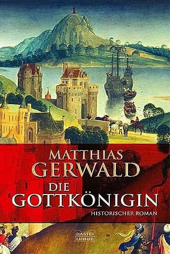 Die Gottkönigin: Mattias Gerwald