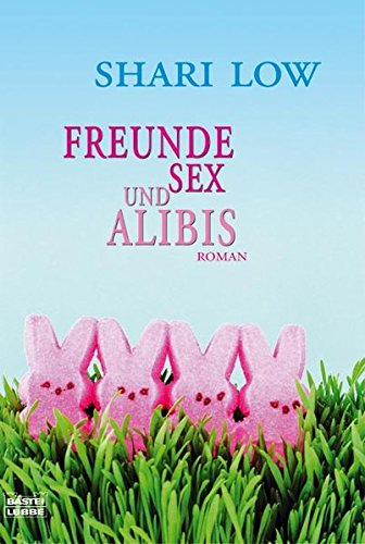 9783404154722: Freunde, Sex und Alibis