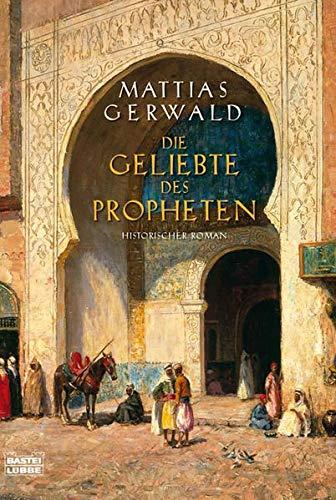 Die Geliebte des Propheten: Mattias Gerwald