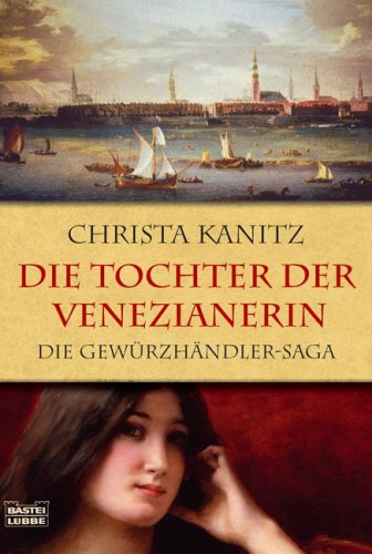 9783404159390: Die Tochter der Venezianerin: Die Gew�rzh�ndler-Saga
