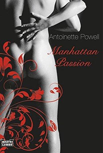 Manhattan-Passion : erotischer Roman. Aus dem Engl.: Powell, Antoinette
