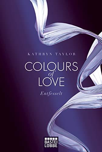 9783404168644: Colours of Love - Entfesselt