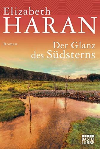 Der Glanz des Südsterns: Roman - Haran, Elizabeth