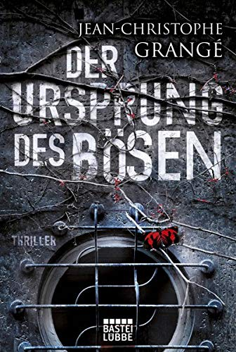 Der Ursprung des Bösen: Thriller - Grangé, Jean-Christophe