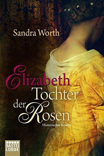 9783404169269: Elizabeth - Tochter der Rosen