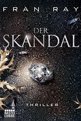Der Skandal: Thriller (Allgemeine Reihe. Bastei Lübbe Taschenbücher) - Ray, Fran