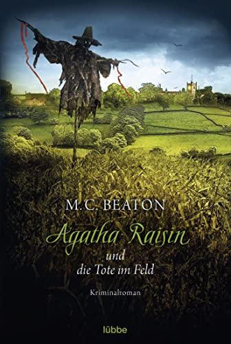 9783404171415: Agatha Raisin 04 und die Tote im Feld: 17141