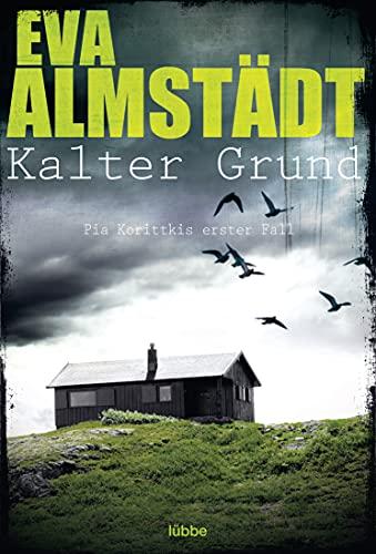 9783404171705: Kalter Grund: Pia Korittkis erster Fall. Kriminalroman