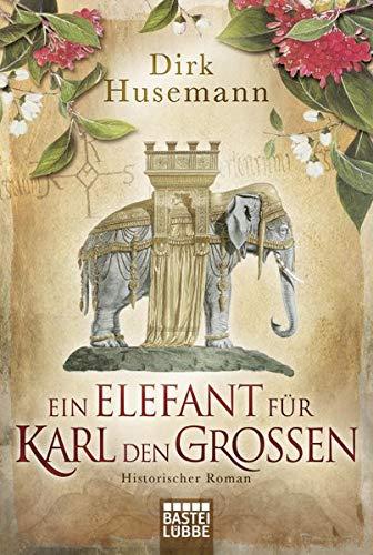 9783404172368: Ein Elefant für Karl den Großen