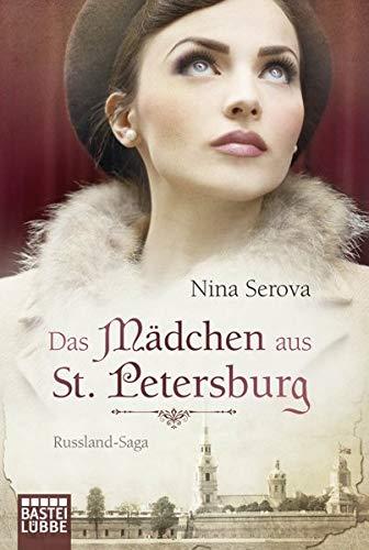 9783404173150: Das Mädchen aus St. Petersburg: Russland-Saga