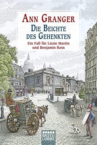 9783404174836: Die Beichte des Gehenkten - Viktorianische Krimis 05: Ein Fall für Lizzie Martin und Benjamin Ross, Bd. 5. Kriminalroman