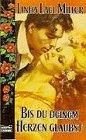 9783404181148: Die Corbins - Bis du deinem Herzen glaubst...