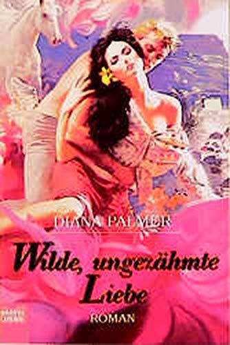 Wilde, ungezähmte Liebe. (3404182421) by Palmer, Diana
