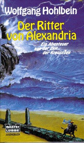 9783404186068: Der Ritter von Alexandria - Ein Abenteuer aus der Zeit der Kreuzzüge