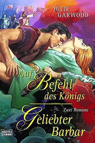 9783404186785: Auf Befehl des Königs / Geliebter Barbar (The Bride / The Secret)