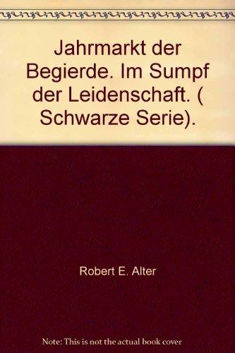 Jahrmarkt der Begierde: Alter, Robert E.