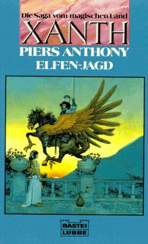 Elfenjagd ( Elfen-Jagd ) [a7t) ( Saga vom magischen Land Xanth ) - Piers Anthony