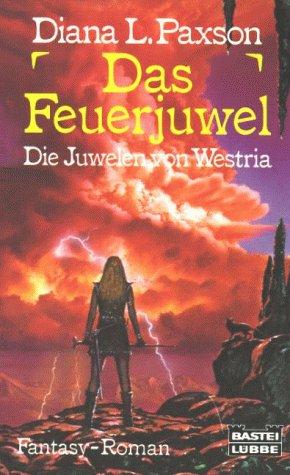 9783404202645: Das Feuerjuwel. Die Juwelen von Westria