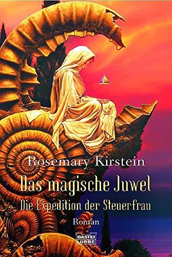Das magische Juwel - Die Expedition der Steuerfrau (9783404205189) by Rosemary Kirstein