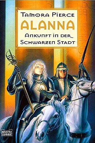 9783404205202: Alanna - Ankunft in der schwarzen Stadt