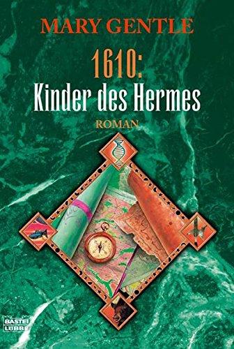1610: Kinder des Hermes.: Mary Gentle