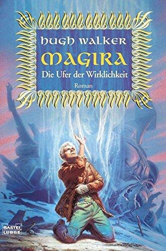 9783404205516: Magira - Die Ufer der Wirklichkeit