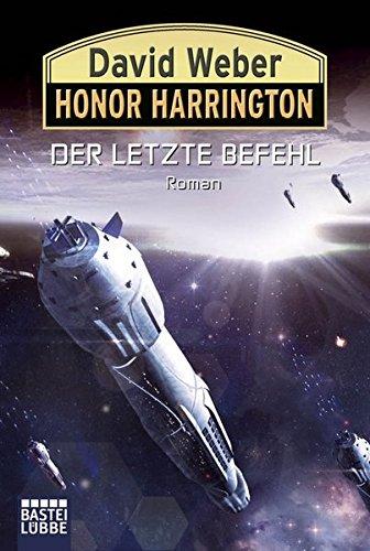 9783404206537: Honor Harrington 26. Der letzte Befehl: Roman