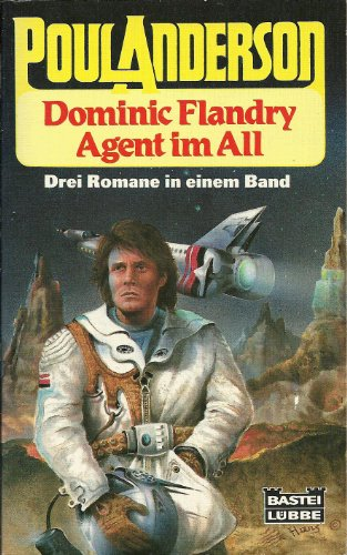 9783404231058: Dominic Flandry. Agent im All. Drei Romane in einem Band. ( Science Fiction).