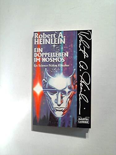Ein Doppelleben im Kosmos: Heinlein, Robert A