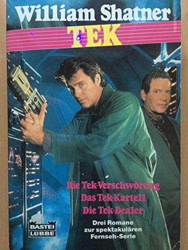 9783404231768: TEK (Die Tek-Verschwörung / Das Tek-Kartell / Die Tek-Dealer)